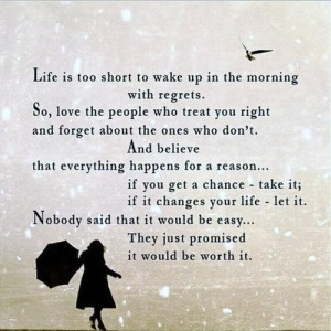life-is-too-short-to-wake-up-in-the-morning-with-regrets-so-love-the-500x500